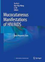 Mucocutaneous Manifestations of HIV/AIDS  - Li He - Yu-Ye Li - Kun-Hua Wang