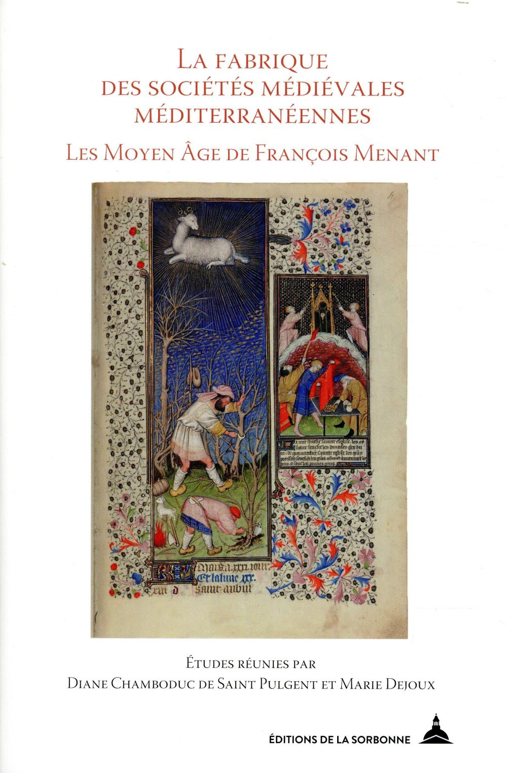 La fabrique des sociétés médiévales méditerranéennes ; les Moyen Âge de François Menant