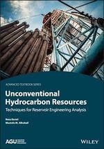 Unconventional Hydrocarbon Resources  - Reza Barati - Mustafa M. Alhubail