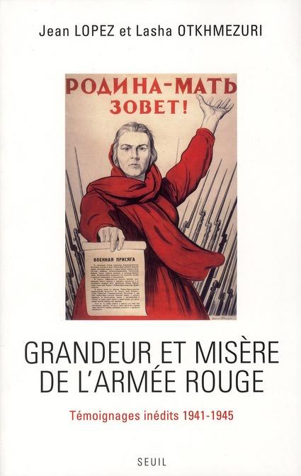 Grandeur et misère de l'armée rouge ; témoignages inédits 1941-1945