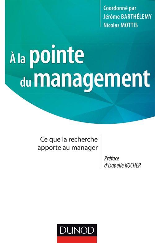 A la pointe du management  - Nicolas Mottis  - Jérôme Barthélemy
