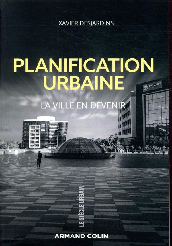 Planification urbaine ; la ville en devenir