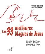 Vente EBooks : Les trente-trois meilleures blagues de Jésus  - Basile de Koch - Richard de Seze