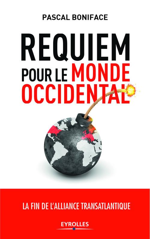 Requiem pour le monde occidental ; relever le défi Trump