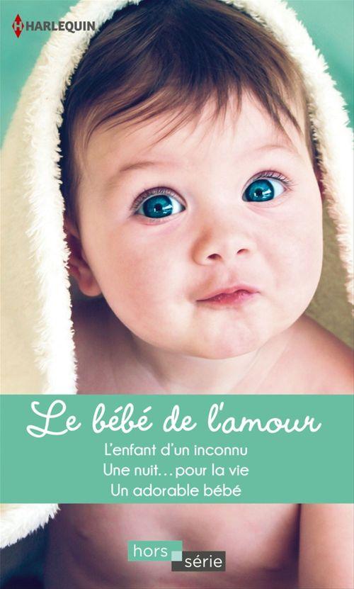 Vente Livre Numérique : Le bébé de l'amour  - Jacqueline Diamond  - Caroline Anderson  - Teresa Carpenter
