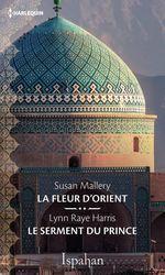 Vente EBooks : La fleur d'Orient - Le serment du prince  - Lynn Raye Harris - Susan Mallery