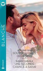 Vente Livre Numérique : Sous le charme du patron - Une seconde chance à saisir  - Susan Carlisle - Joanna Neil