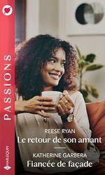 Vente EBooks : Le retour de son amant - Fiancée de façade  - Katherine Garbera - Reese Ryan