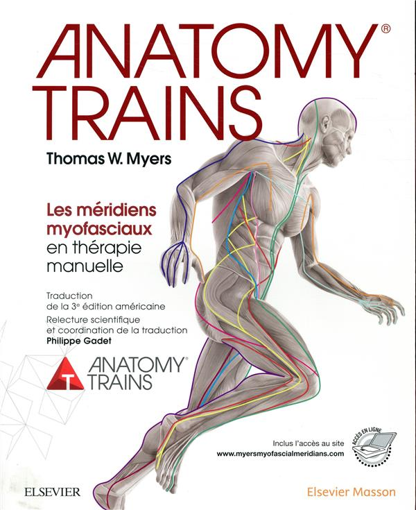 ANATOMY TRAINS  -  LES MERIDIENS MYOFASCIAUX EN THERAPIE MANUELLE  MYERS, THOMAS W.