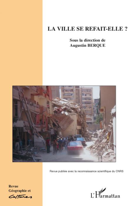 Revue géographie et cultures T.65 ; la ville se refait-elle ?
