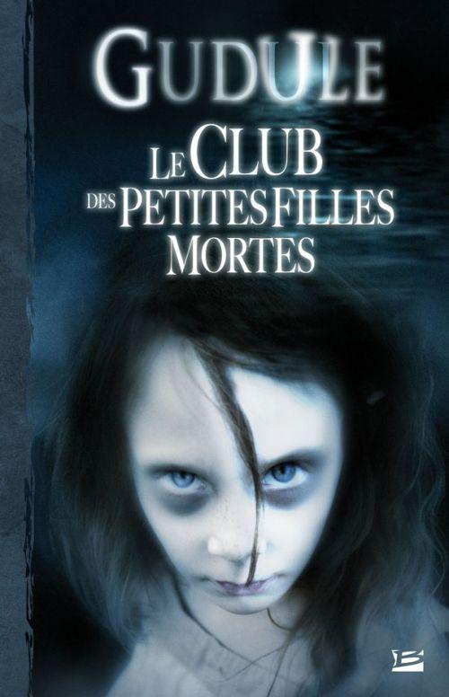 L'Integrale Des Romans Fantastiques T01 Le Club Des Petites Filles Mortes
