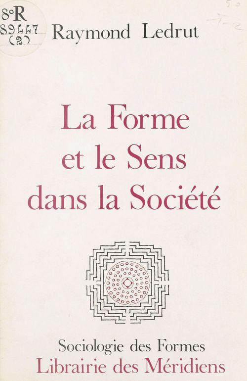 Forme et le sens dans la societe