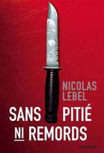 Vente Livre Numérique : Sans pitié, ni remord  - Nicolas Lebel