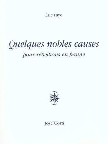 Quelques nobles causes pour rebellions en panne