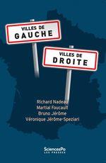 Vente Livre Numérique : Villes de gauche, villes de droite  - Martial Foucault - Bruno Jérôme - Richard Nadeau