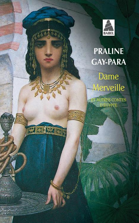 Dame Merveille Et Autres Contes D'Egypte