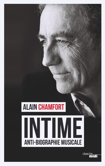 Intime ; anti-biographie musicale