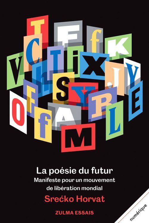 La poésie du futur ; manifeste pour un mouvement de libération mondial