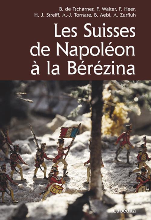 Les suisses de Napoléon à la Bérézina