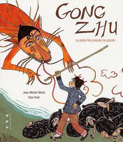 Gong Zhu ; la petite fille pressée de grandir
