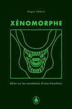 Vente EBooks : Xénomorphe  - Megan Bédard
