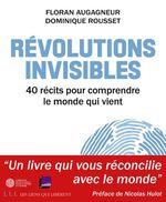 Révolutions invisibles  - Floran Augagneur - Dominique Rousset
