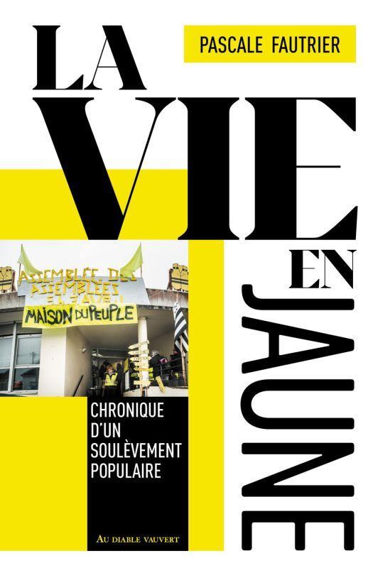 La vie en jaune ; chronique d'un soulèvement populaire
