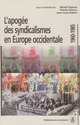 L´apogée des syndicalismes en Europe occidentale  - Michel Pigenet  - Pigenet/Pasture  - Patrick Pasture  - Jean-Louis Robert