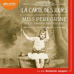 Vente AudioBook : Miss Peregrine 4 - La Carte des jours  - Ransom Riggs