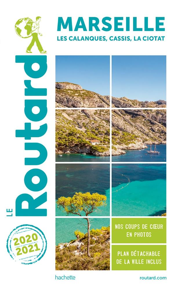 Guide du Routard ; Marseille ; les calanques, Cassis, La Ciotat (édition 2020/2021)