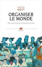 Vente EBooks : Organiser le monde  - Sandrine Kott