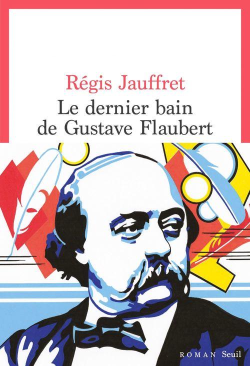 Le dernier bain de Gustave Flaubert