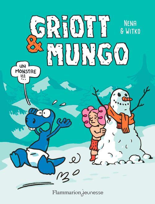 Griott et Mungo T.3 ; un monstre !