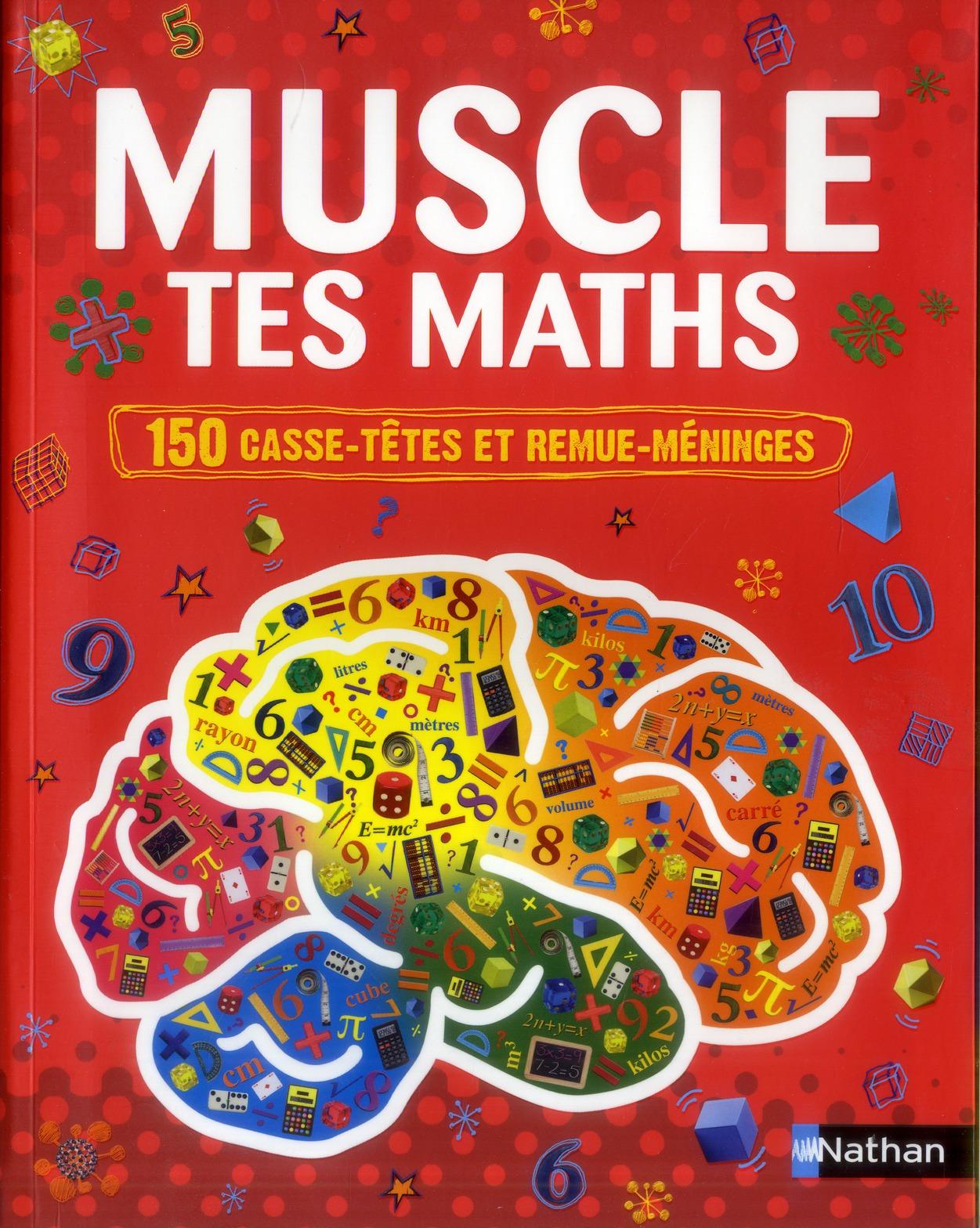 Muscle tes maths ; 150 casse-têtes et remue-méninges