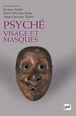 Vente EBooks : Psyché, visage et masques  - Jacques ANDRÉ - Sylvie Dreyfus-Asséo - Anne-Christine TAYLOR