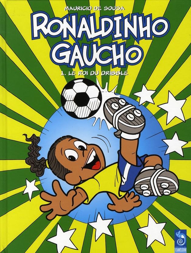 Ronaldinho gaucho t.1 ; le roi du dribble