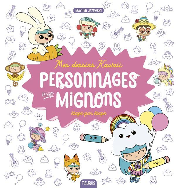 Mes Dessins Kawaii Personnages Trop Mignons Mayumi Jezewski Fleurus Grand Format Librairie Flammarion Centre Paris Paris
