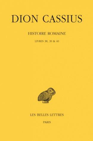 HISTOIRE ROMAINE. LIVRES 38, 39 et 40 - (ANNEES 59-50)