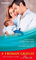 Vente Livre Numérique : Le bébé d'une autre - La femme sans passé - Une équipe formidable  - Judy Campbell - Joan Elliot Pickart - Meredith Webber