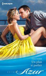 Vente EBooks : Un plan si parfait  - Tara Pammi