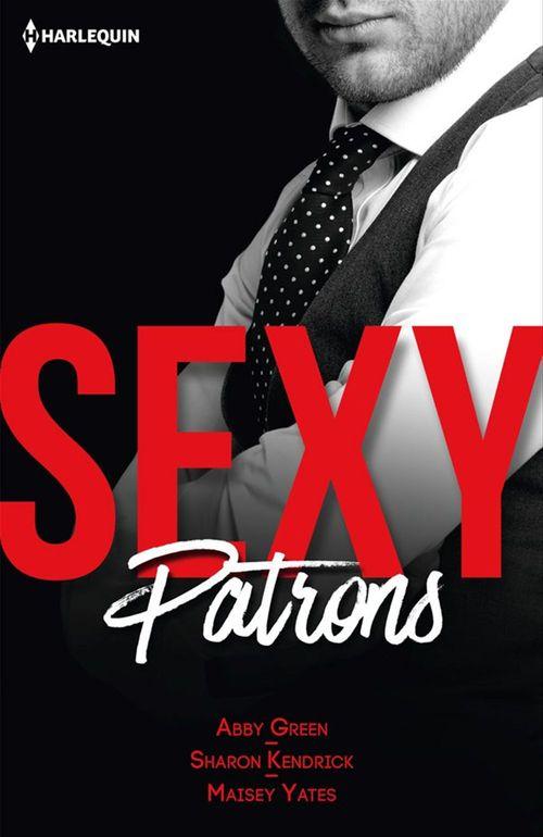 Sexy patrons; sexy et... imprévisible, sexy et... troublant, sexy et... audacieux