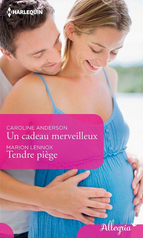 Vente Livre Numérique : Un cadeau merveilleux - Tendre piège  - Caroline Anderson  - Marion Lennox