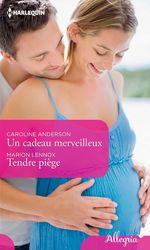Vente EBooks : Un cadeau merveilleux - Tendre piège  - Caroline Anderson - Marion Lennox