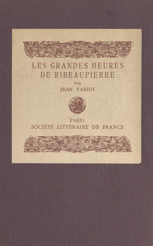 Les grandes heures de Ribeaupierre  - Jean Variot