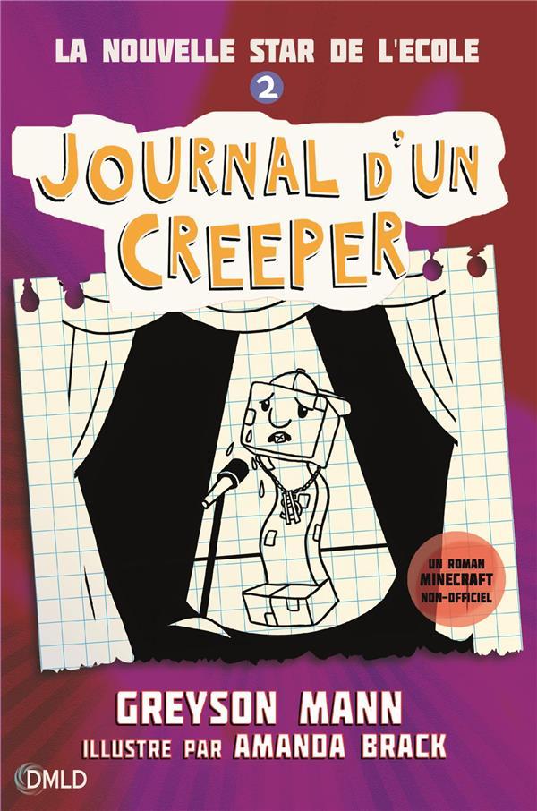 Journal d'un Creeper T.2 ; la nouvelle star de l'école