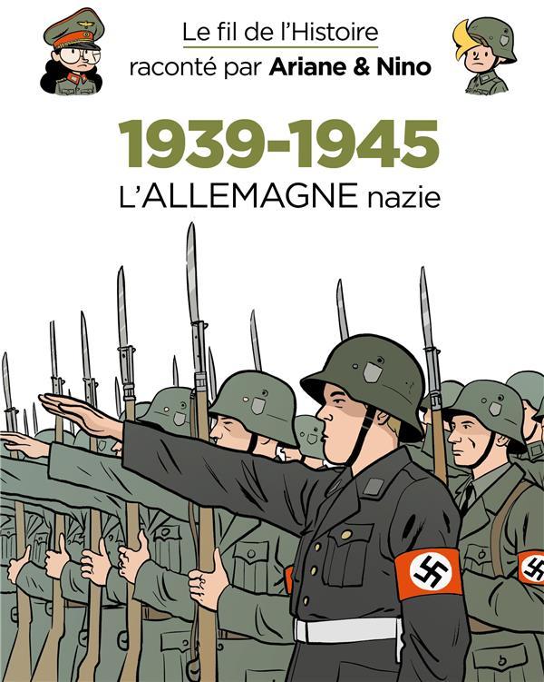 Le fil de l'Histoire raconté par Ariane & Nino t.30 ; 1939-1945, l'Allemagne nazie