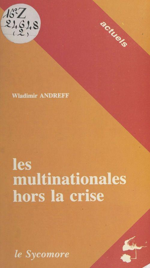 Les multinationales hors la crise