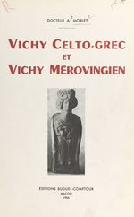 Vichy celto-grec et Vichy mérovingien