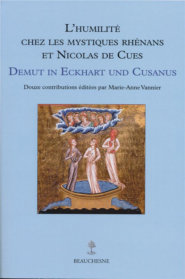 L'humilité chez les mystiques Rhénans et Nicolas de Cues ; demut in Eckhart und Cusanus