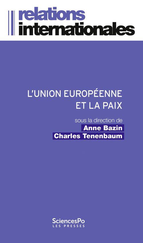 L'Union europénne et la paix ; l'invention d'un modèle européen de gestion ds conflits